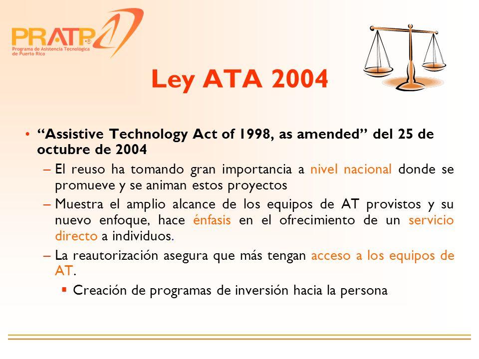 ® Ley ATA 2004 Assistive Technology Act of 1998, as amended del 25 de octubre de 2004 –El reuso ha tomando gran importancia a nivel nacional donde se