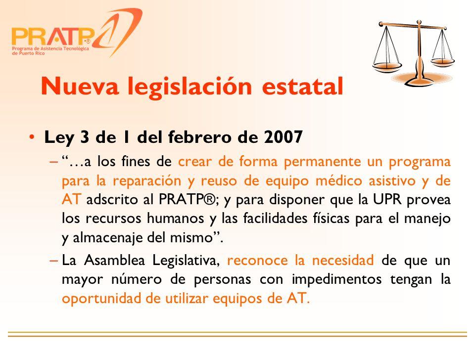 ® Nueva legislación estatal Ley 3 de 1 del febrero de 2007 –…a los fines de crear de forma permanente un programa para la reparación y reuso de equipo