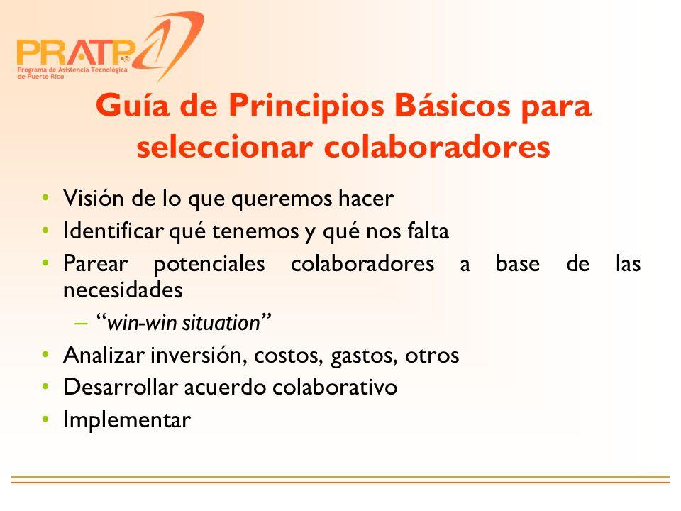 ® Guía de Principios Básicos para seleccionar colaboradores Visión de lo que queremos hacer Identificar qué tenemos y qué nos falta Parear potenciales