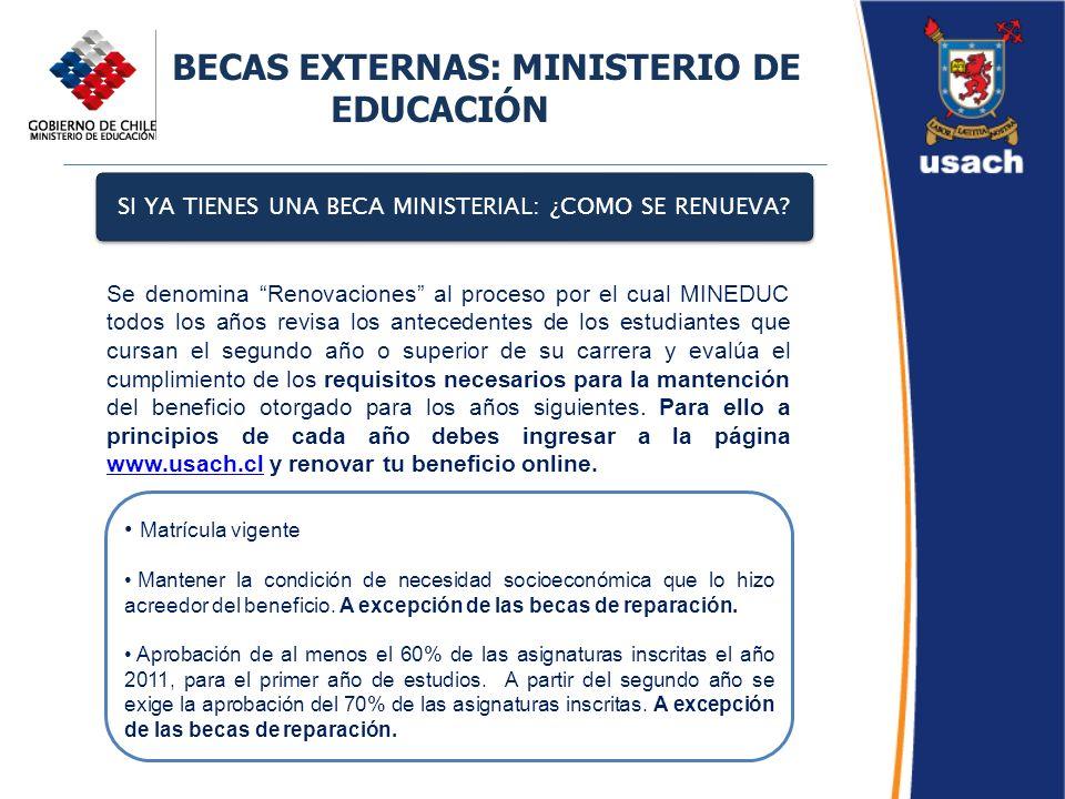 BECAS EXTERNAS: MINISTERIO DE EDUCACIÓN SI YA TIENES UNA BECA MINISTERIAL: ¿COMO SE RENUEVA? Se denomina Renovaciones al proceso por el cual MINEDUC t