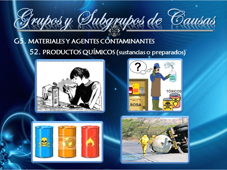 G5. MATERIALES Y AGENTES CONTAMINANTES 52. PRODUCTOS QUÍMICOS (sustancias o preparados)
