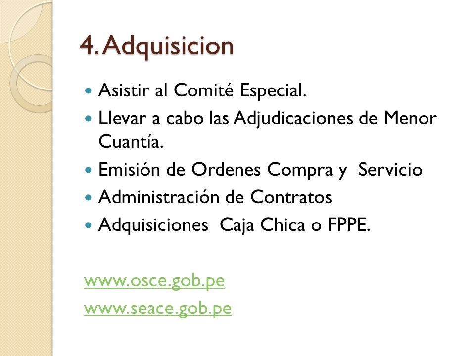 4. Adquisicion Asistir al Comité Especial. Llevar a cabo las Adjudicaciones de Menor Cuantía. Emisión de Ordenes Compra y Servicio Administración de C