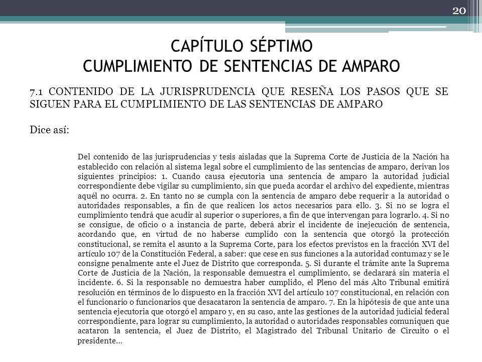 CAPÍTULO SÉPTIMO CUMPLIMIENTO DE SENTENCIAS DE AMPARO 20 7.1 CONTENIDO DE LA JURISPRUDENCIA QUE RESEÑA LOS PASOS QUE SE SIGUEN PARA EL CUMPLIMIENTO DE