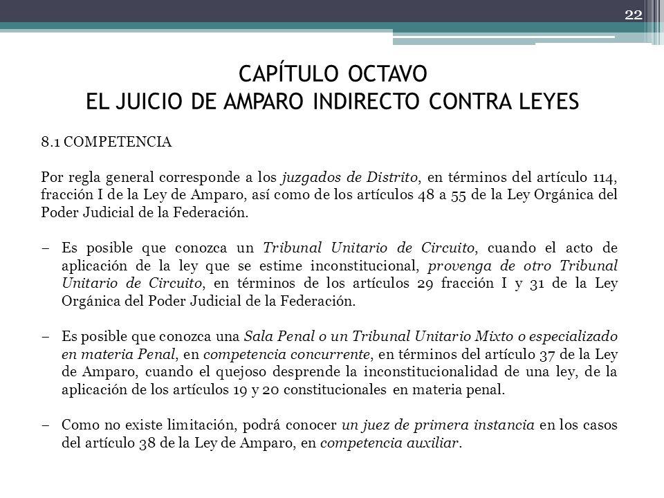CAPÍTULO OCTAVO EL JUICIO DE AMPARO INDIRECTO CONTRA LEYES 22 8.1 COMPETENCIA Por regla general corresponde a los juzgados de Distrito, en términos de