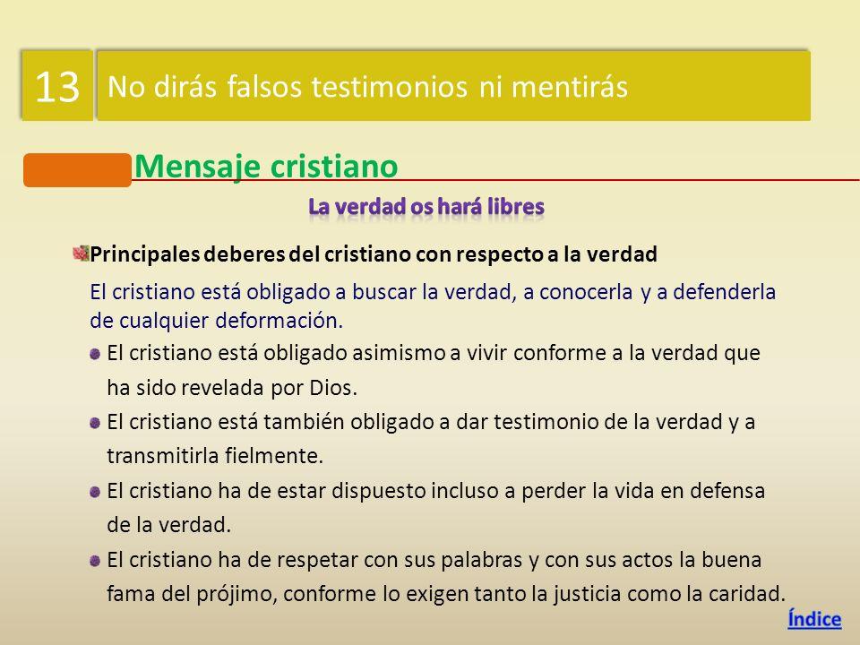 Mensaje cristiano Consecuencias personales y sociales de la mentira La mentira solo genera desconfianza, por eso, de una persona que miente habitualme