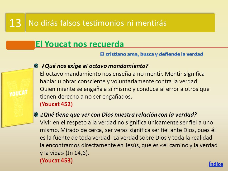 «Pecan contra el octavo mandamiento: Quienes dan falso testimonio de alguien ante un tribunal de justicia. Quienes murmuran, es decir, difunden defect
