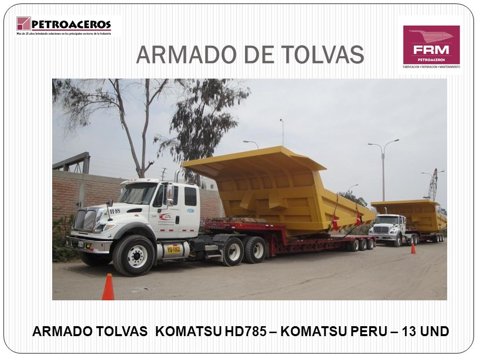 ARMADO DE TOLVAS ARMADO TOLVAS KOMATSU HD785 – KOMATSU PERU – 13 UND