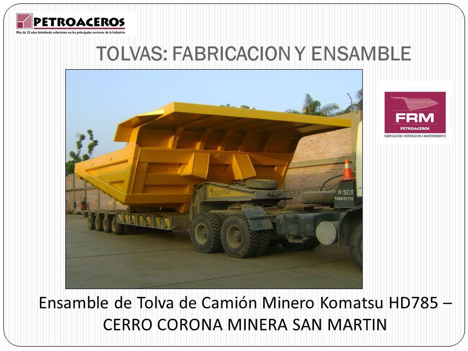 TOLVAS: FABRICACION Y ENSAMBLE Ensamble de Tolva de Camión Minero Komatsu HD785 – CERRO CORONA MINERA SAN MARTIN