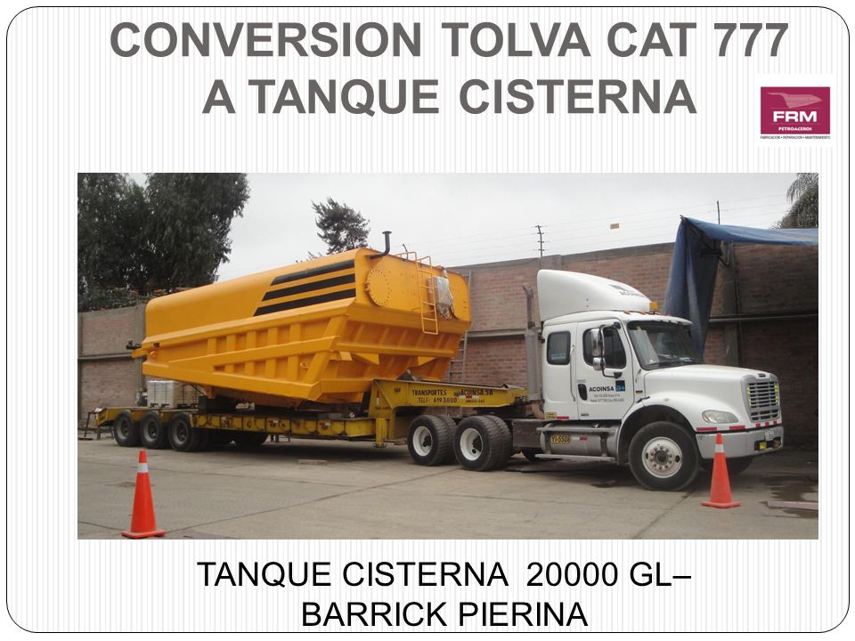 CONVERSION TOLVA CAT 777 A TANQUE CISTERNA TANQUE CISTERNA 20000 GL– BARRICK PIERINA
