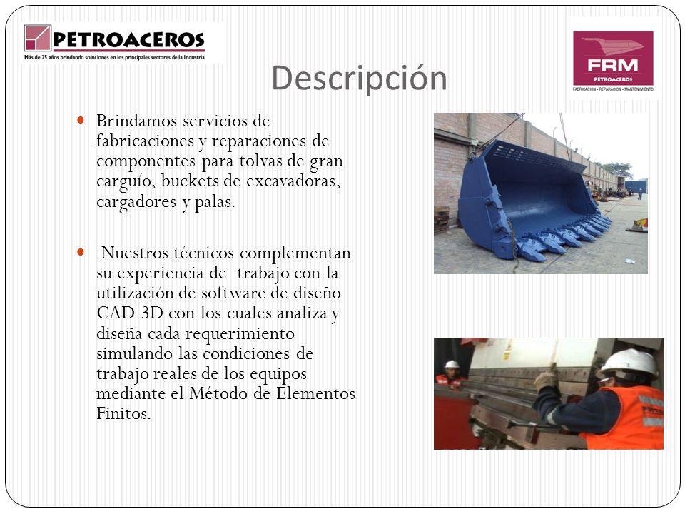 Descripción Brindamos servicios de fabricaciones y reparaciones de componentes para tolvas de gran carguío, buckets de excavadoras, cargadores y palas