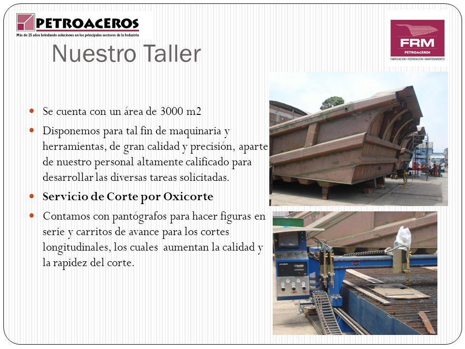 Nuestro Taller Se cuenta con un área de 3000 m2 Disponemos para tal fin de maquinaria y herramientas, de gran calidad y precisión, aparte de nuestro p