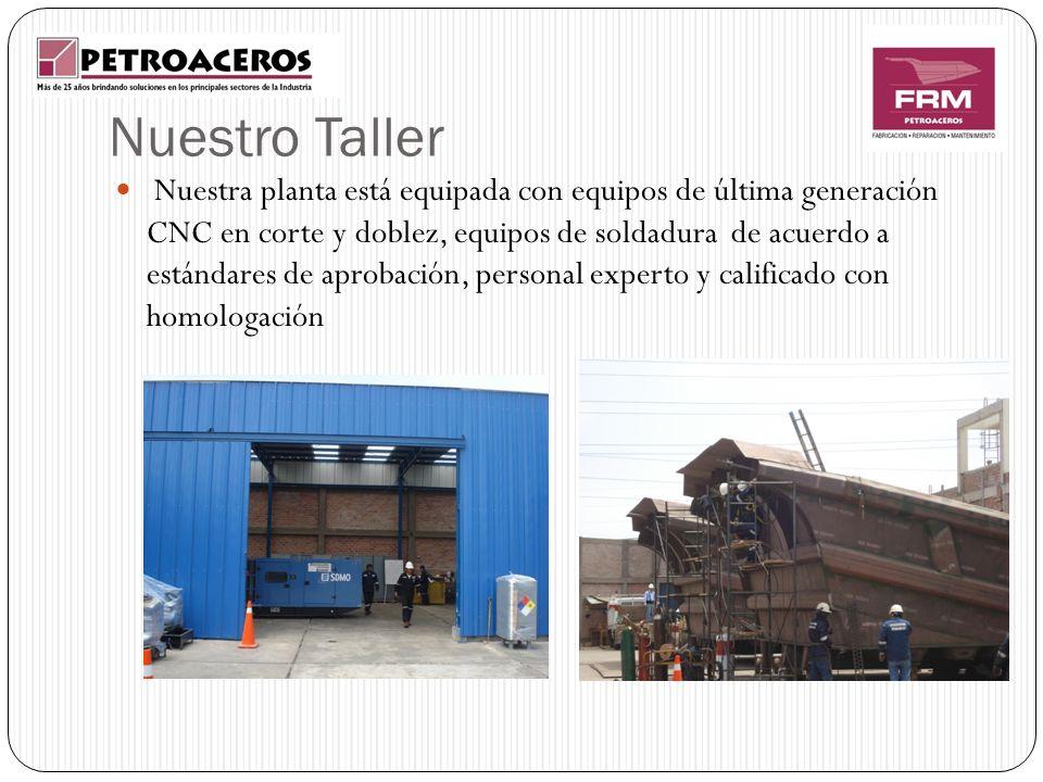 Nuestro Taller Nuestra planta está equipada con equipos de última generación CNC en corte y doblez, equipos de soldadura de acuerdo a estándares de ap
