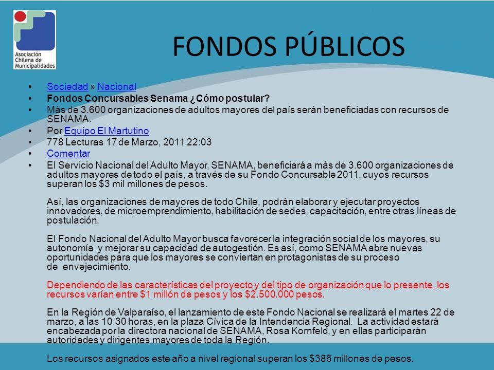 FONDOS PÚBLICOS Sociedad » NacionalSociedadNacional Fondos Concursables Senama ¿Cómo postular? Más de 3.600 organizaciones de adultos mayores del país