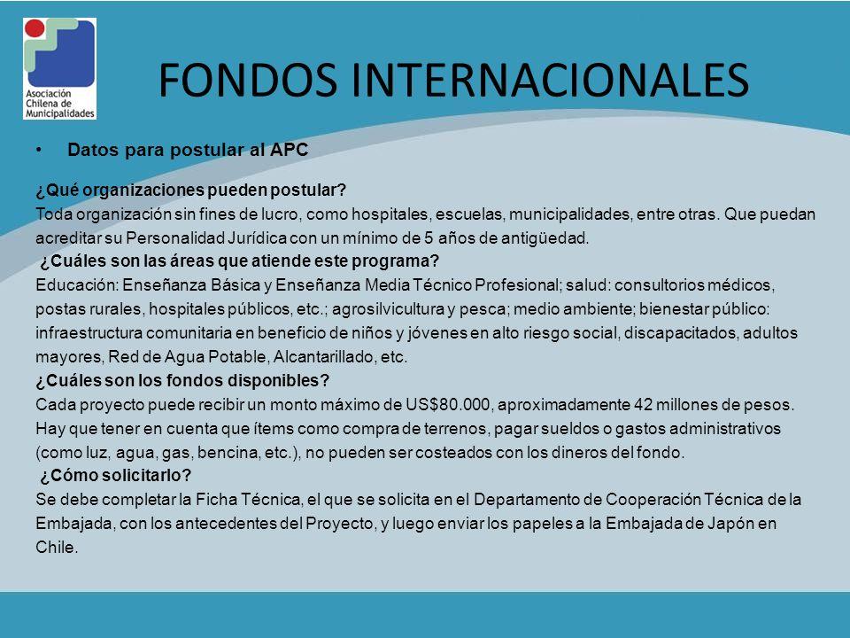 FONDOS INTERNACIONALES Datos para postular al APC ¿Qué organizaciones pueden postular? Toda organización sin fines de lucro, como hospitales, escuelas