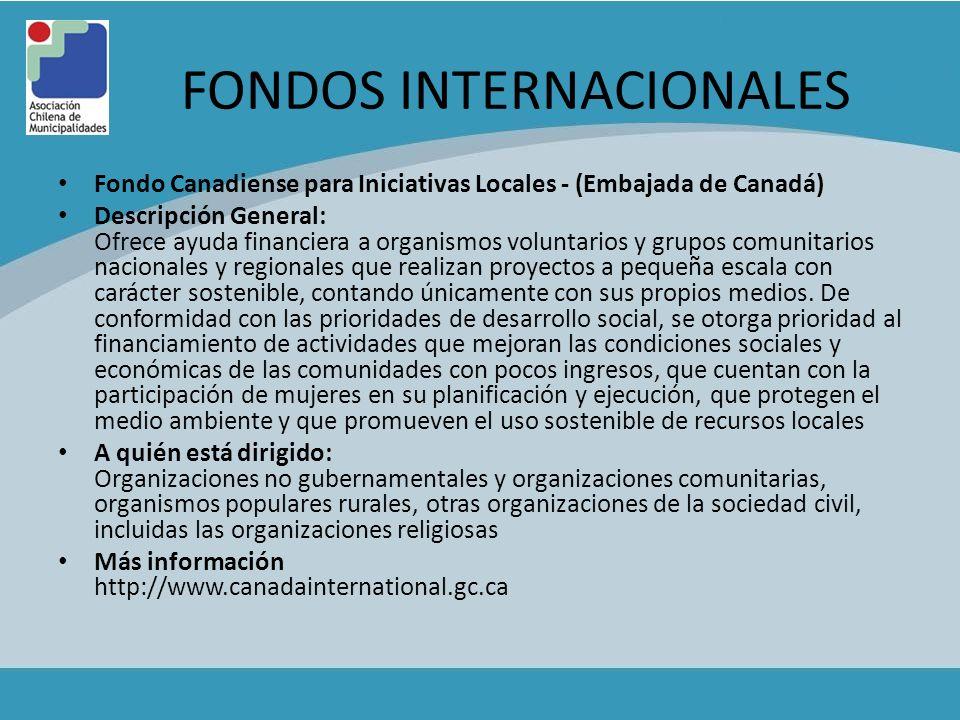 FONDOS INTERNACIONALES Fondo Canadiense para Iniciativas Locales - (Embajada de Canadá) Descripción General: Ofrece ayuda financiera a organismos volu