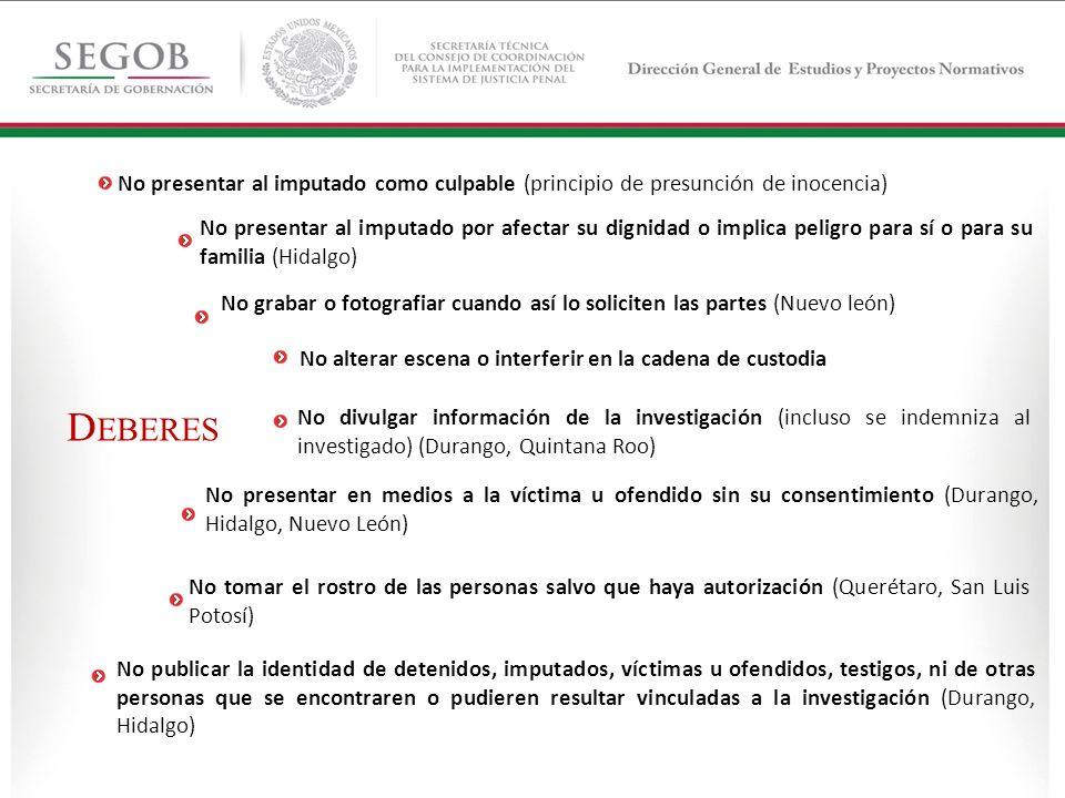 No publicar la identidad de detenidos, imputados, víctimas u ofendidos, testigos, ni de otras personas que se encontraren o pudieren resultar vinculad