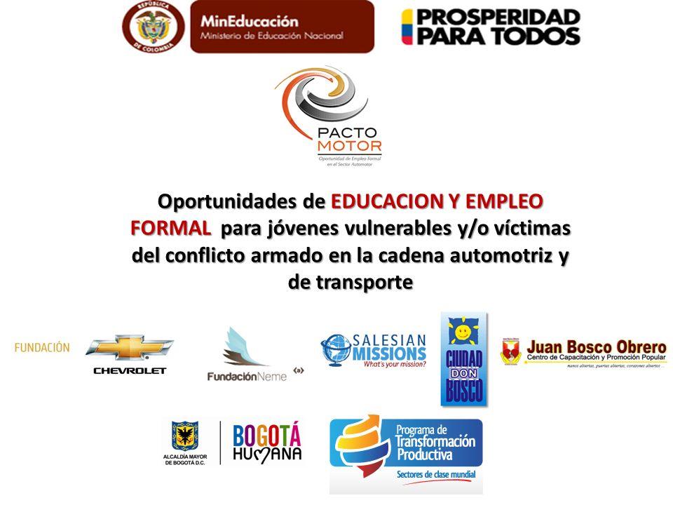 Oportunidades de EDUCACION Y EMPLEO FORMAL para jóvenes vulnerables y/o víctimas del conflicto armado en la cadena automotriz y de transporte