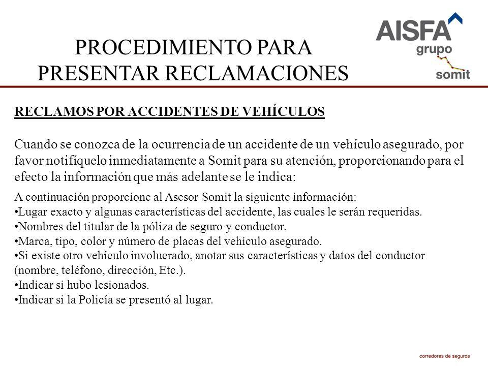 PROCEDIMIENTO PARA PRESENTAR RECLAMACIONES RECLAMOS POR ACCIDENTES DE VEHÍCULOS Cuando se conozca de la ocurrencia de un accidente de un vehículo aseg