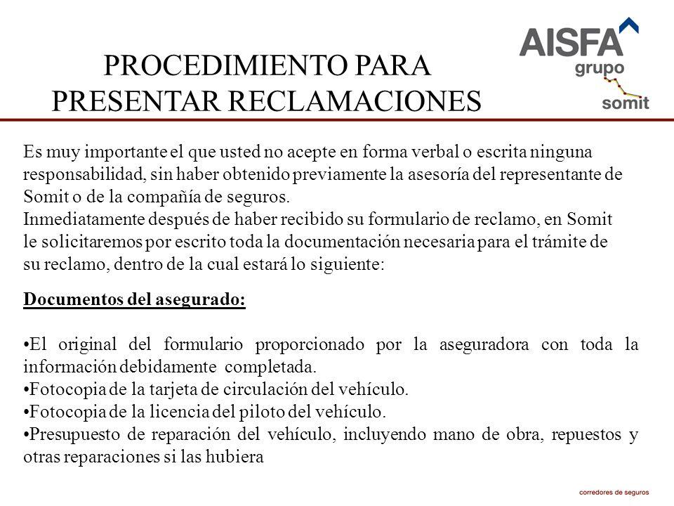 PROCEDIMIENTO PARA PRESENTAR RECLAMACIONES Documentos tercero: Fotocopia de la tarjeta de circulación del vehículo.