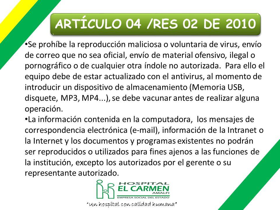 Un hospital con calidad humana No sobre cargar los contactos eléctricos. Se prohíbe bajar información (download) de los servicios de Internet sin la d