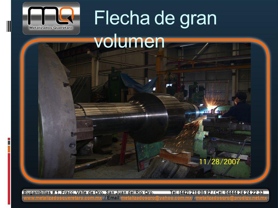 Flecha de gran volumen Bugambilias # 1, Fracc. Valle de Oro, San Juan del Rio Qro. Tel. (442) 210 05 82 / Cel. 04444 24 24 22 33 www.metalizadosqueret