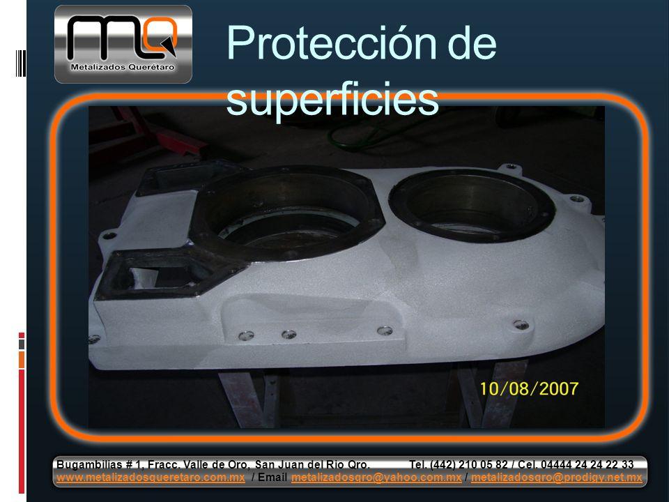 Protección de superficies Bugambilias # 1, Fracc. Valle de Oro, San Juan del Rio Qro. Tel. (442) 210 05 82 / Cel. 04444 24 24 22 33 www.metalizadosque