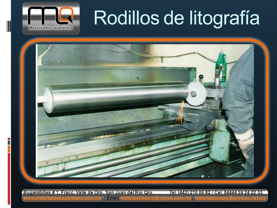 Rodillos de litografía Bugambilias # 1, Fracc. Valle de Oro, San Juan del Rio Qro. Tel. (442) 210 05 82 / Cel. 04444 24 24 22 33 www.metalizadosqueret