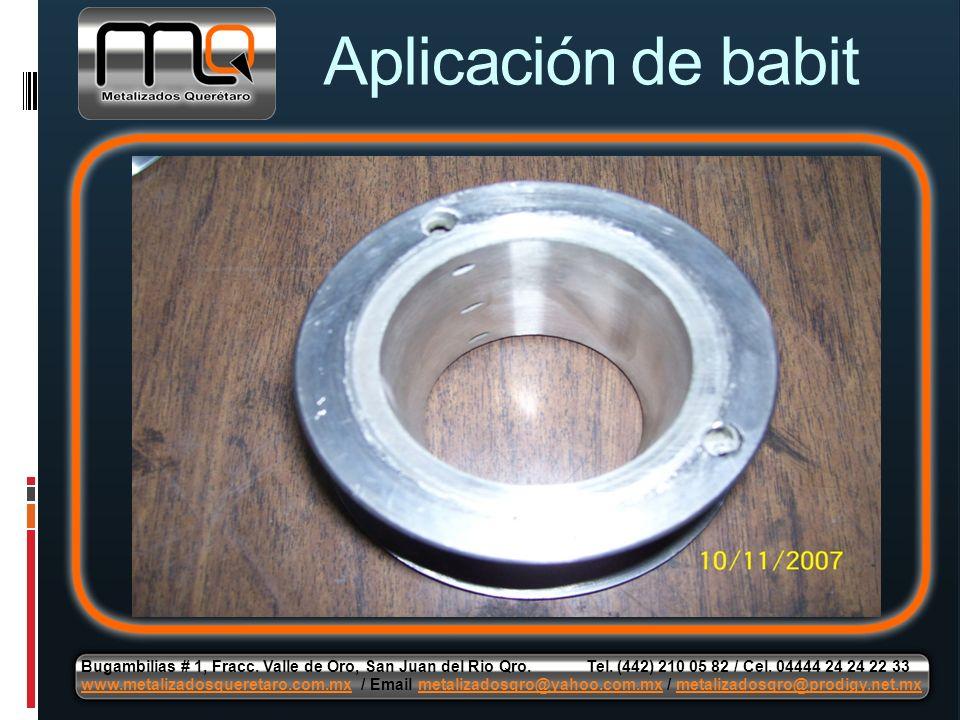 Aplicación de babit Bugambilias # 1, Fracc. Valle de Oro, San Juan del Rio Qro. Tel. (442) 210 05 82 / Cel. 04444 24 24 22 33 www.metalizadosqueretaro