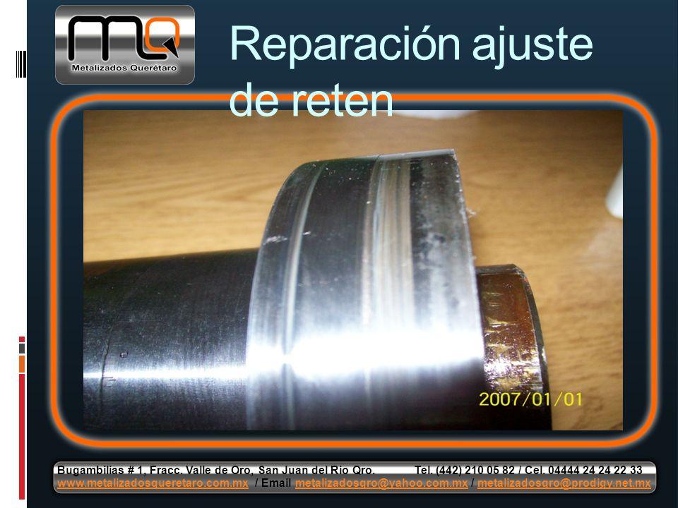 Reparación ajuste de reten Bugambilias # 1, Fracc. Valle de Oro, San Juan del Rio Qro. Tel. (442) 210 05 82 / Cel. 04444 24 24 22 33 www.metalizadosqu
