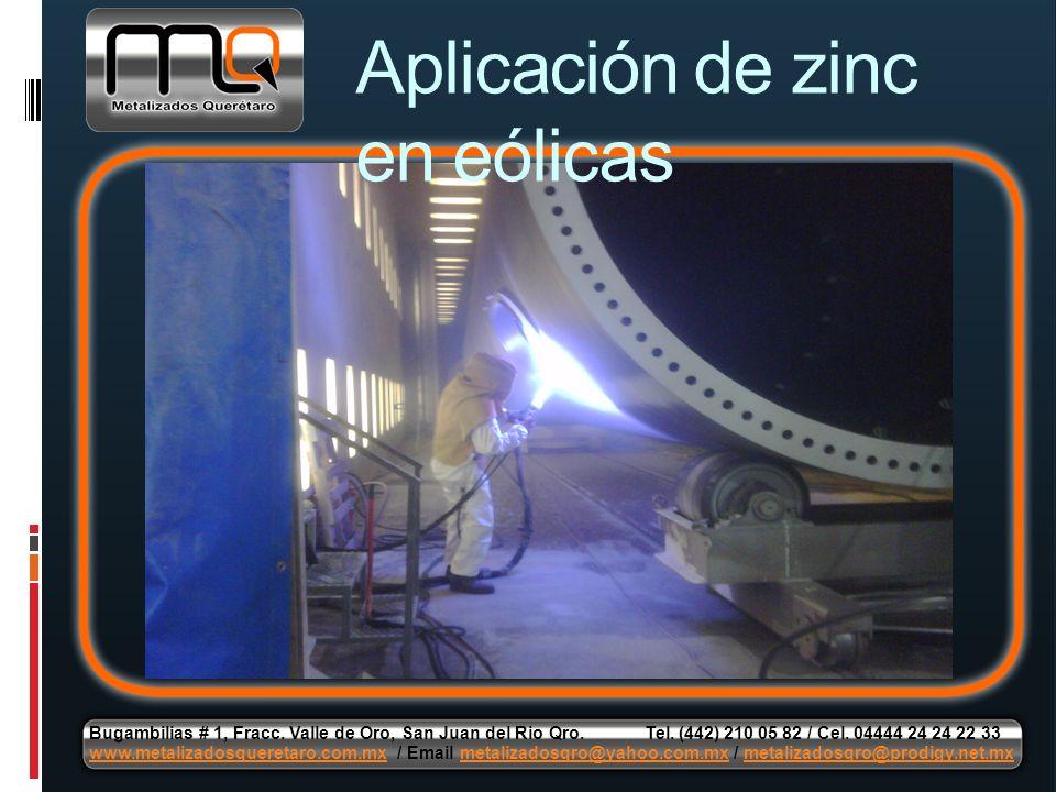 Aplicación de zinc en eólicas Bugambilias # 1, Fracc. Valle de Oro, San Juan del Rio Qro. Tel. (442) 210 05 82 / Cel. 04444 24 24 22 33 www.metalizado