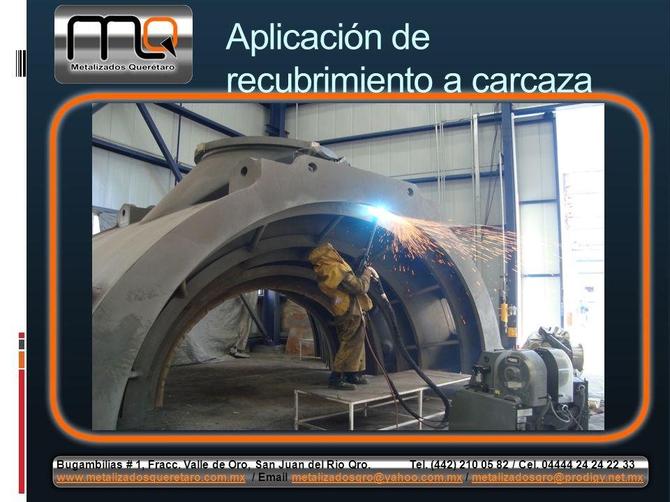 Aplicación de recubrimiento a carcaza Bugambilias # 1, Fracc. Valle de Oro, San Juan del Rio Qro. Tel. (442) 210 05 82 / Cel. 04444 24 24 22 33 www.me