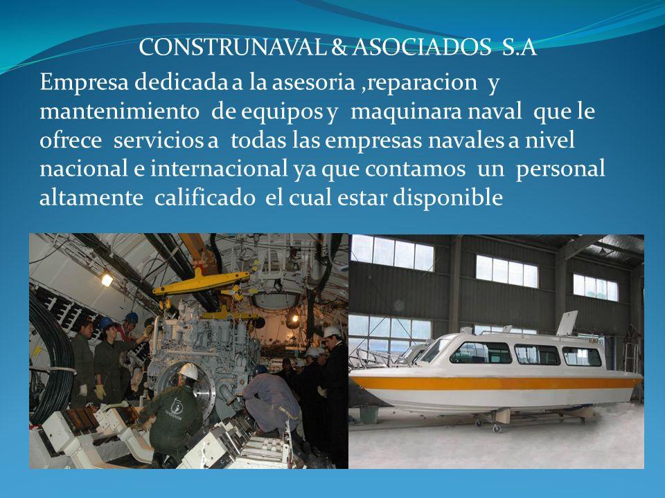 CONSTRUNAVAL & ASOCIADOS S.A Empresa dedicada a la asesoria,reparacion y mantenimiento de equipos y maquinara naval que le ofrece servicios a todas las empresas navales a nivel nacional e internacional ya que contamos un personal altamente calificado el cual estar disponible