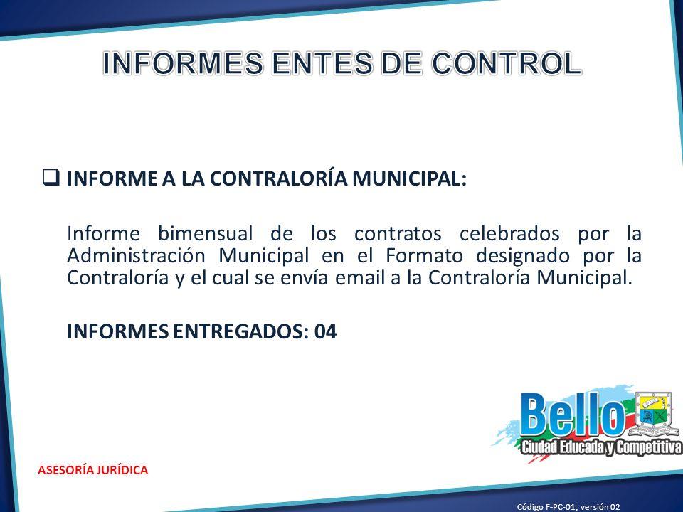 INFORME A LA CONTRALORÍA MUNICIPAL: Informe bimensual de los contratos celebrados por la Administración Municipal en el Formato designado por la Contraloría y el cual se envía email a la Contraloría Municipal.