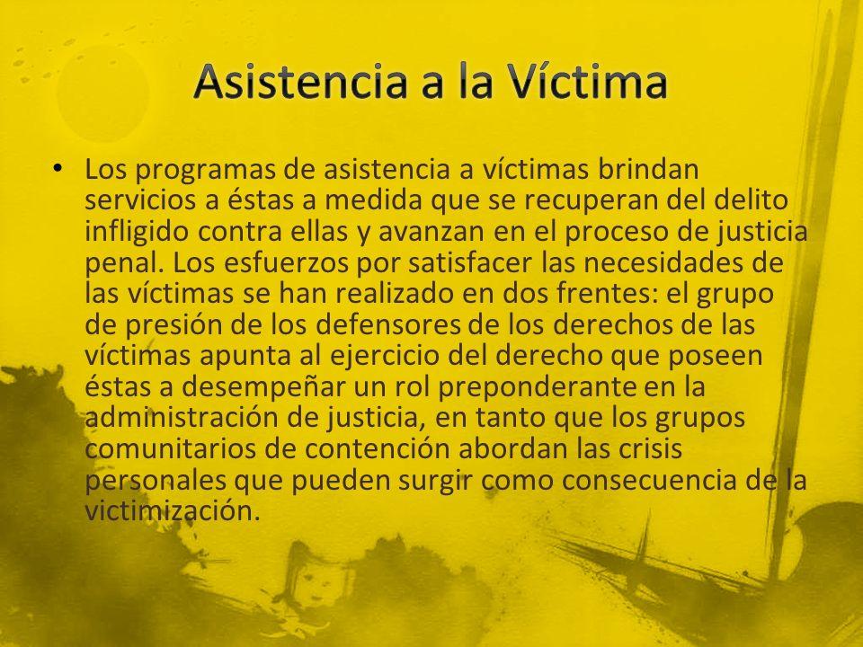 Los programas de asistencia a víctimas brindan servicios a éstas a medida que se recuperan del delito infligido contra ellas y avanzan en el proceso d