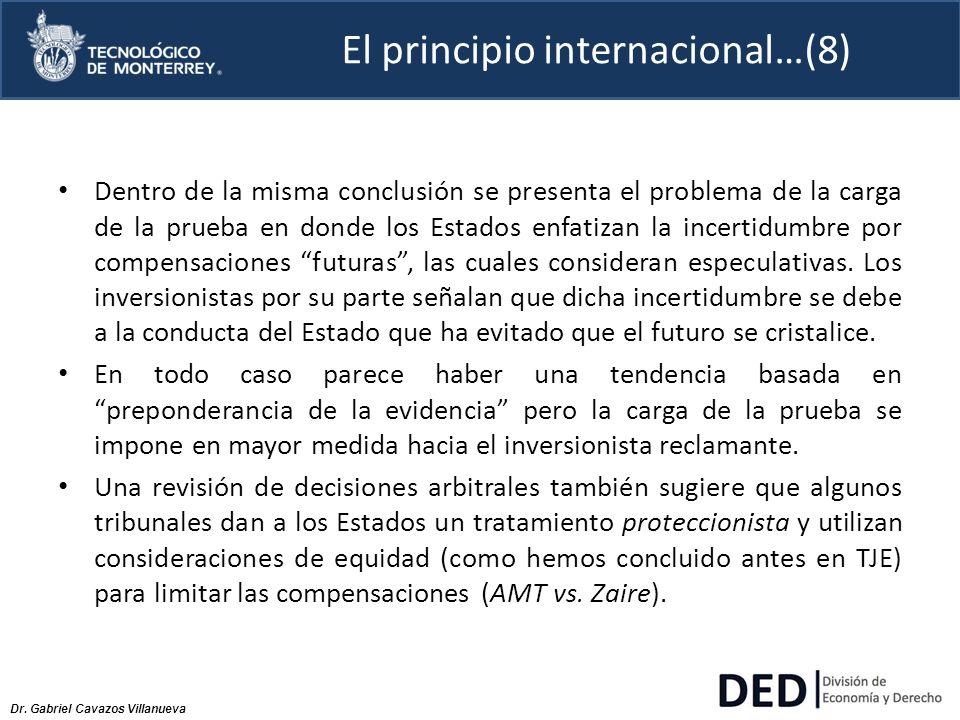 Dr. Gabriel Cavazos Villanueva El principio internacional…(8) Dentro de la misma conclusión se presenta el problema de la carga de la prueba en donde