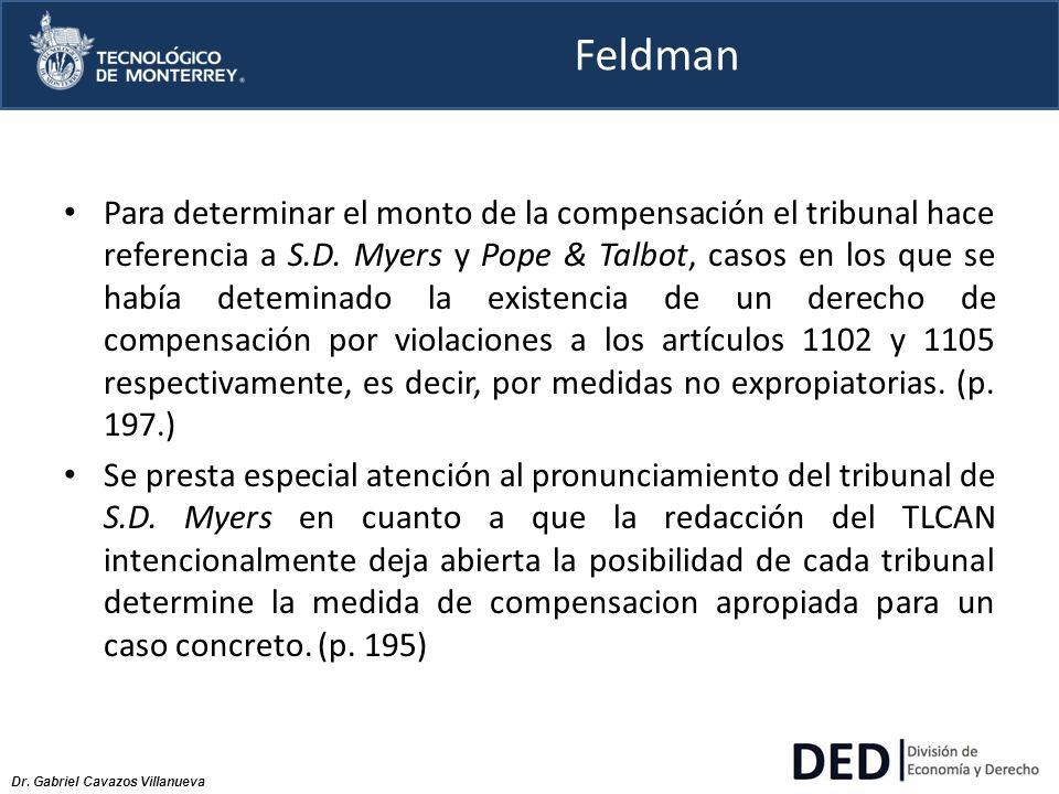 Dr. Gabriel Cavazos Villanueva Feldman Para determinar el monto de la compensación el tribunal hace referencia a S.D. Myers y Pope & Talbot, casos en