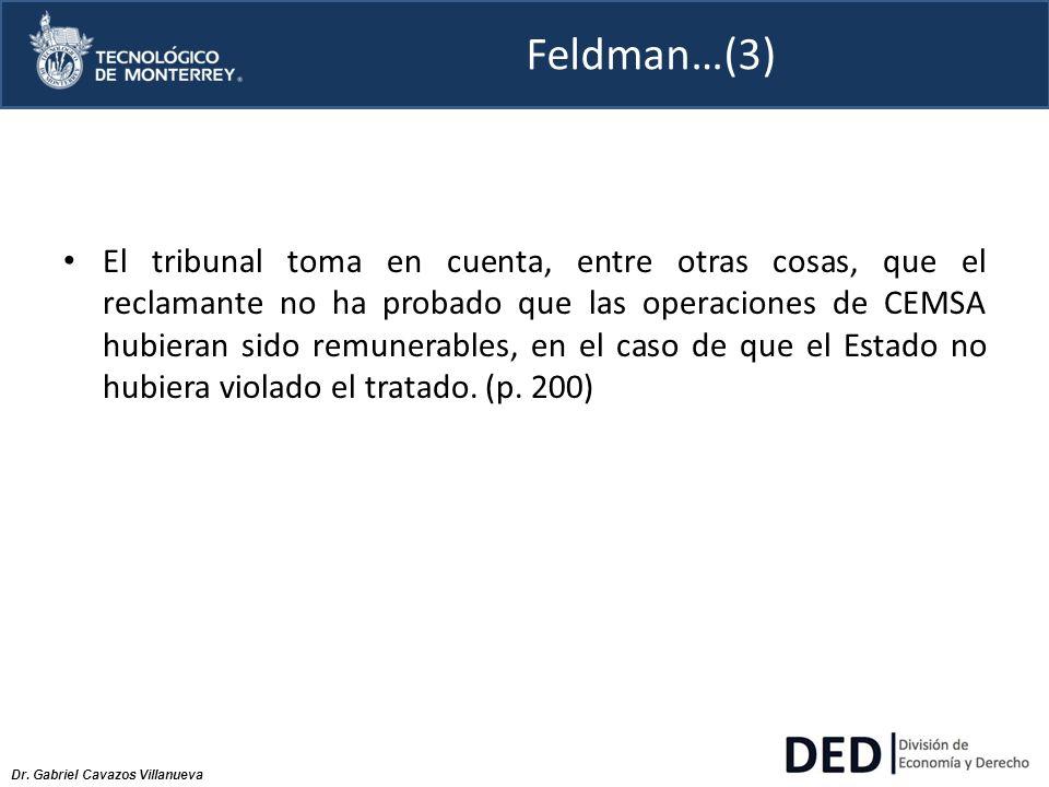 Dr. Gabriel Cavazos Villanueva Feldman…(3) El tribunal toma en cuenta, entre otras cosas, que el reclamante no ha probado que las operaciones de CEMSA