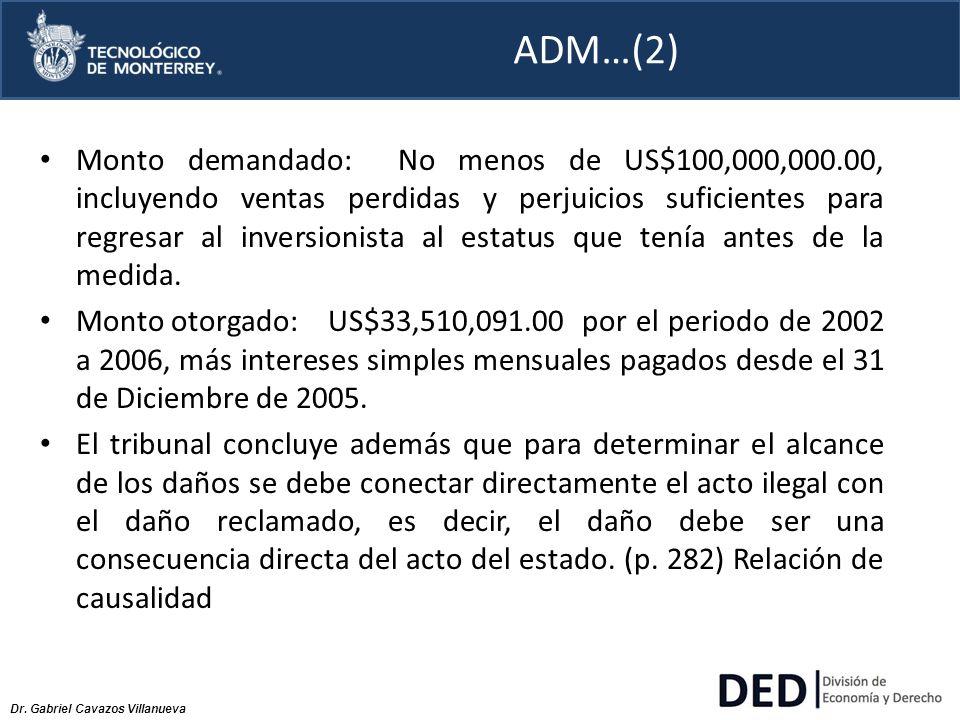 Dr. Gabriel Cavazos Villanueva ADM…(2) Monto demandado: No menos de US$100,000,000.00, incluyendo ventas perdidas y perjuicios suficientes para regres