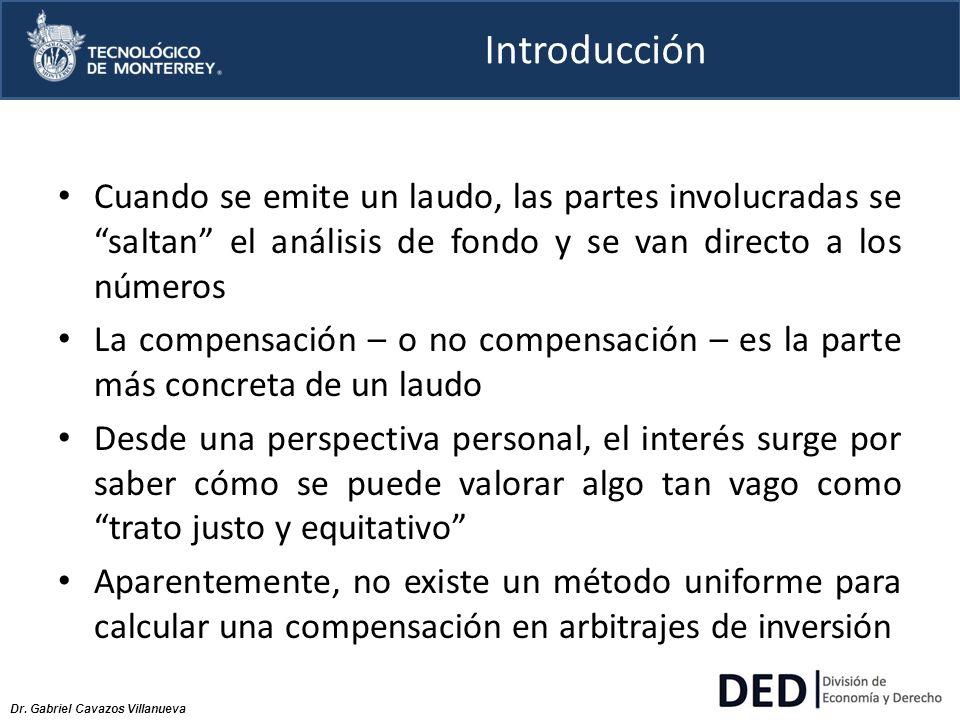 Dr. Gabriel Cavazos Villanueva Introducción Cuando se emite un laudo, las partes involucradas se saltan el análisis de fondo y se van directo a los nú