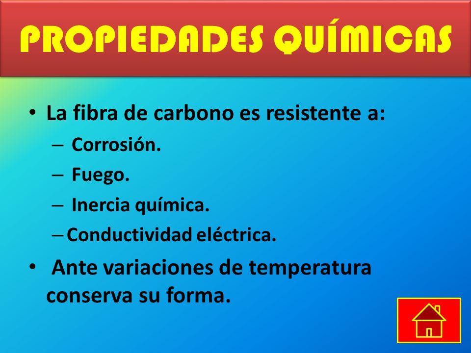 PROPIEDADES QUÍMICAS La fibra de carbono es resistente a: – Corrosión.