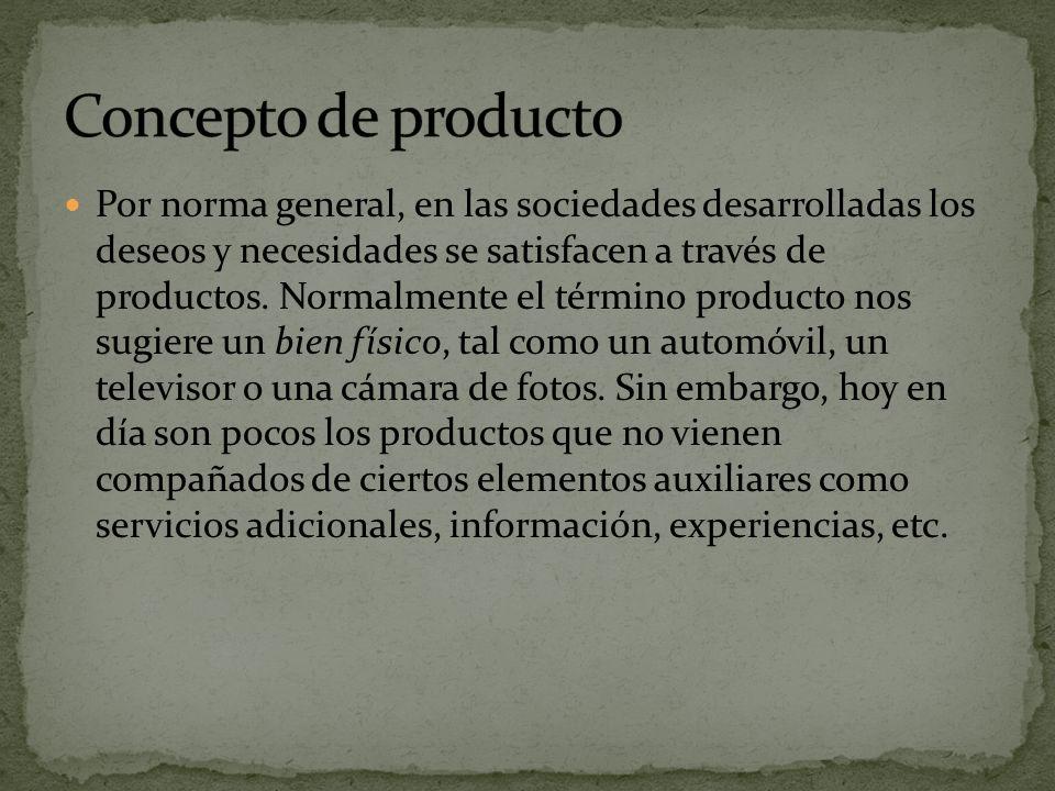 Por norma general, en las sociedades desarrolladas los deseos y necesidades se satisfacen a través de productos.