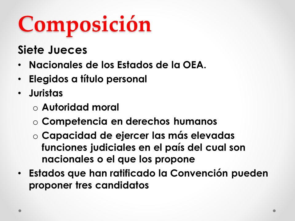 Composición… 6 años de mandato y una reelección Cargos no permanentes No perciben un sueldo Se auxilian de la Secretaría Ejecutiva Figura de jueces ad hoc (art.