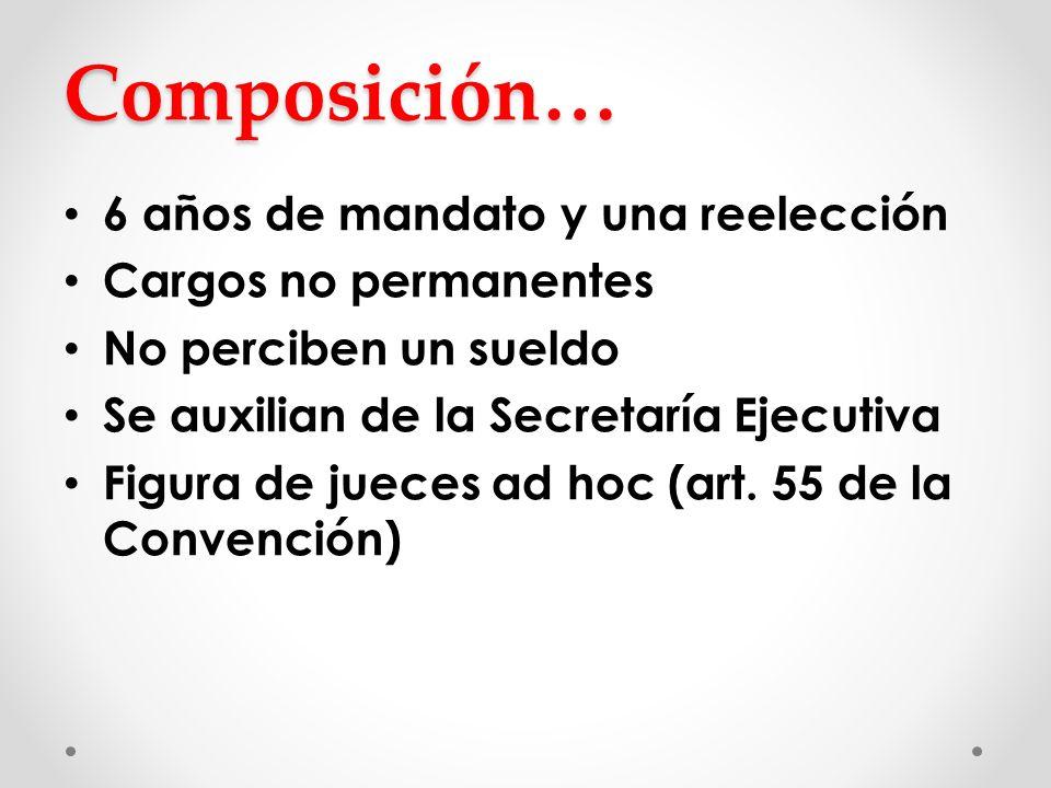 Composición… 6 años de mandato y una reelección Cargos no permanentes No perciben un sueldo Se auxilian de la Secretaría Ejecutiva Figura de jueces ad