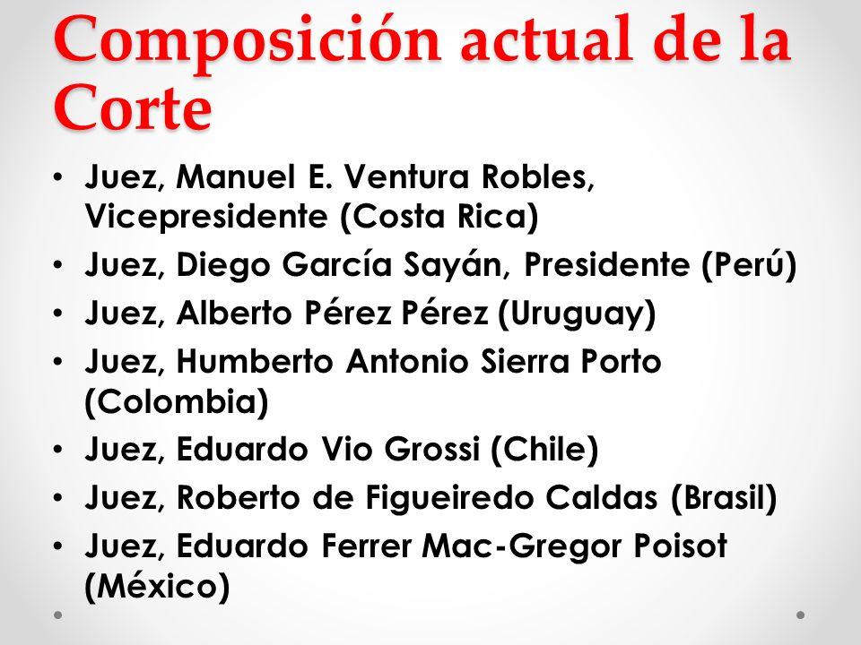 Composición actual de la Corte Juez, Manuel E. Ventura Robles, Vicepresidente (Costa Rica) Juez, Diego García Sayán, Presidente (Perú) Juez, Alberto P