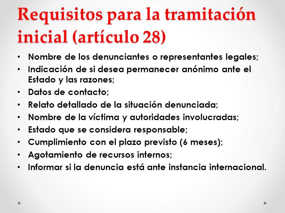 Requisitos para la tramitación inicial (artículo 28) Nombre de los denunciantes o representantes legales; Indicación de si desea permanecer anónimo an