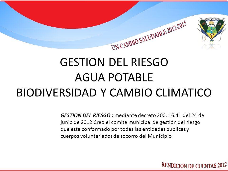 GESTION DEL RIESGO : mediante decreto 200. 16.41 del 24 de junio de 2012 Creo el comité municipal de gestión del riesgo que está conformado por todas