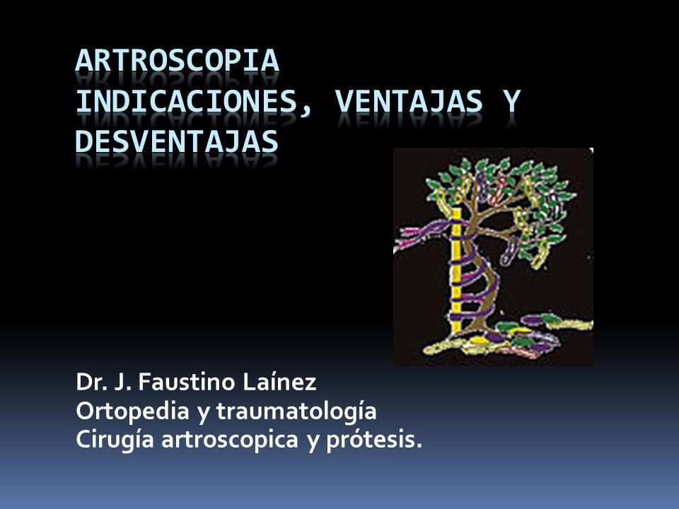 Dr. J. Faustino Laínez Ortopedia y traumatología Cirugía artroscopica y prótesis.