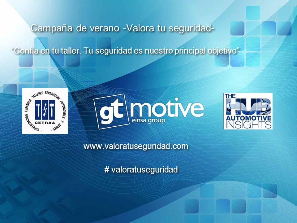 # valoratuseguridad www.valoratuseguridad.com Campaña de verano -Valora tu seguridad- Confía en tu taller.