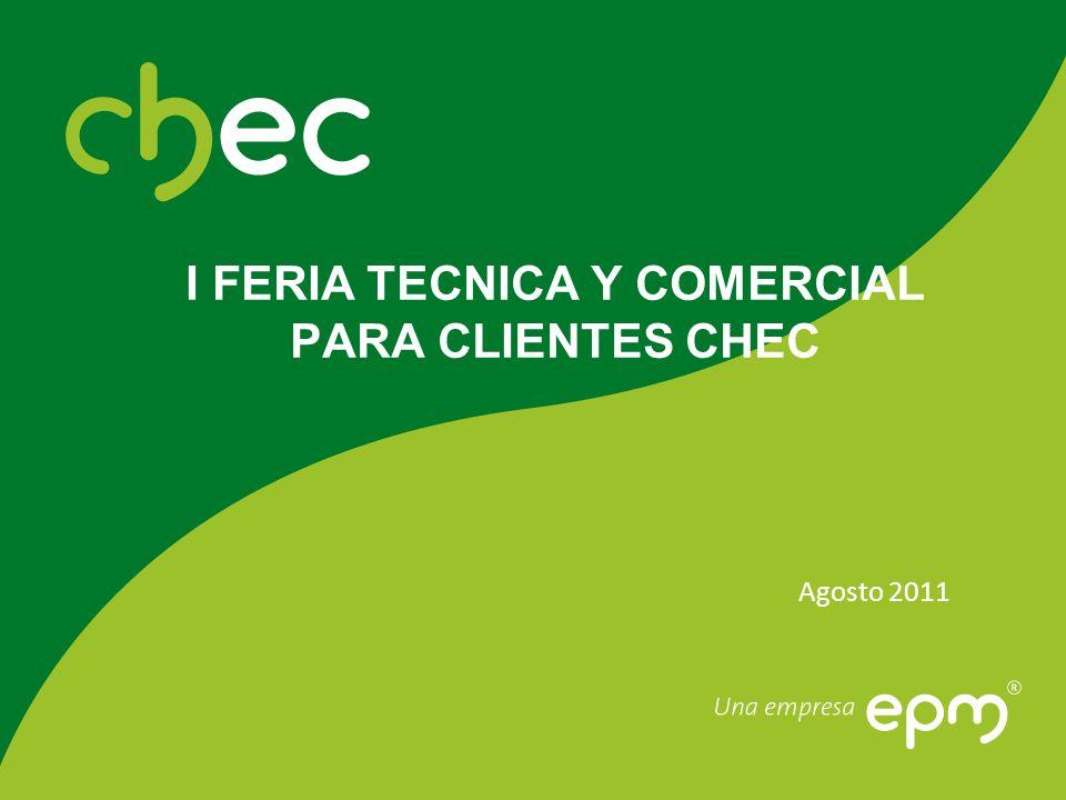 I FERIA TECNICA Y COMERCIAL PARA CLIENTES CHEC Agosto 2011