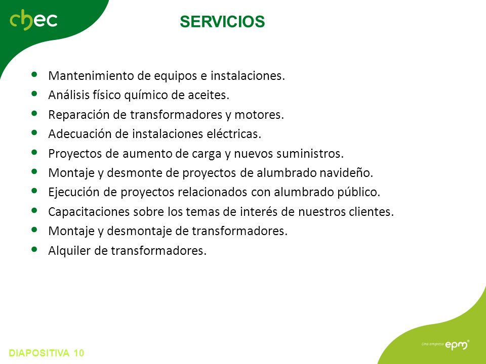 DIAPOSITIVA 10 Mantenimiento de equipos e instalaciones. Análisis físico químico de aceites. Reparación de transformadores y motores. Adecuación de in